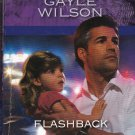 Gayle Wilson FLASHBACK - PB Larger Print (Acceptable/Readers) Harlequin Intrigue