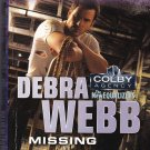 Debra Webb MISSING Colby Agency #43 - PB Larger Print (Acceptable/Readers) Intrigue