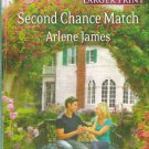 Arlene James SECOND CHANCE MATCH Chatam House Series #5 - PB Larger Print (Acceptable/Readers)