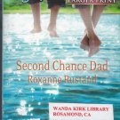 Roxanne Rustand SECOND CHANCE DAD Aspen Creek Crossroads Series #2 - PB Larger Print (Readers)
