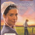 Patricia Davids THE FARMER NEXT DOOR Brides Of Amish Country Series #4 - PB Larger Print (Readers)