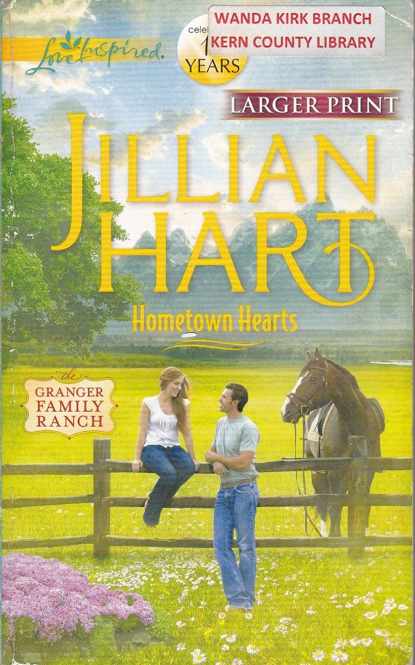 Jillian Hart HOMETOWN HEARTS Granger Family Ranch Series #7 - PB Larger Print (Acceptable/Readers)