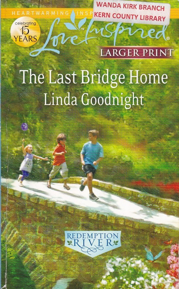 Linda Goodnight THE LAST BRIDGE HOME - PB Larger Print (Acceptable/Readers)