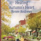 Rene Andrews HEALING AUTUMN'S HEART Claremont, Alabama Series #2 - PB Larger Print (Readers)