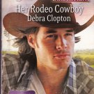 Debra Clopton HER RODEO COWBOY Mule Hollow Homecoming Series #1 - PB Larger Print (Readers)
