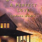 Lenora Worth A PERFECT LOVE Texas Hearts Series #2 - PB Larger Print (Good / Gently Used)