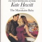 Kate Hewitt THE MARAKAIOS BABY Marakaios Brides Series #2 - PB Larger Print (Good / Gently Used)