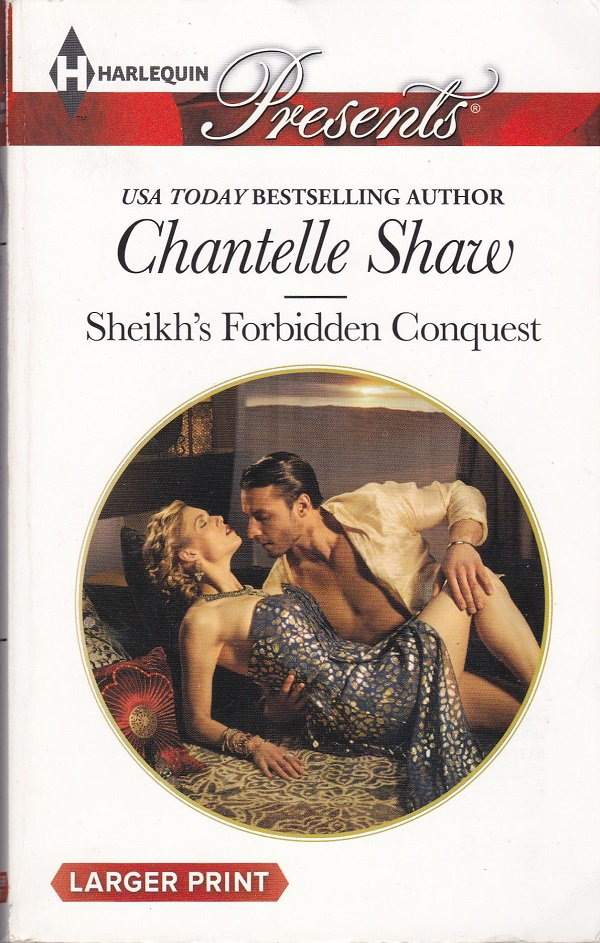 Chantelle Shaw SHEIKH'S FORBIDDEN CONQUEST Howard Sisters Series #1 - PB Larger Print (Good)