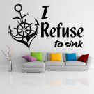 (47''x28'') Vinyl Wall Decal Quote I Refuse to Sink with Anchor Art Decor Sticker + Free Decal Gift!