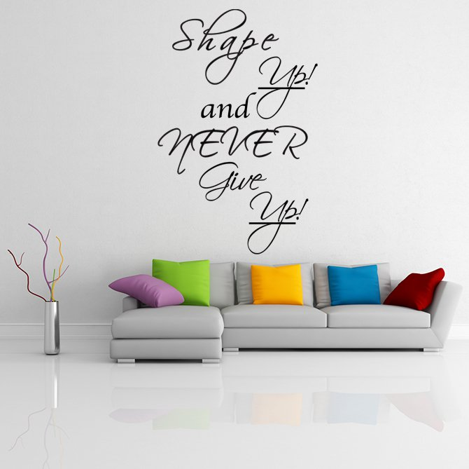 (13''x20'') Vinyl Wall Decal Quote Shape up and Never Give Up / Art Decor Sticker + Free Decal Gift!