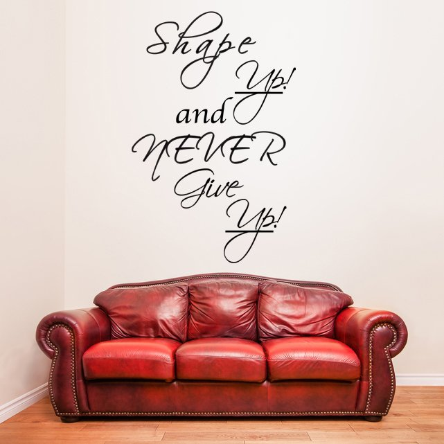 (23''x35'') Vinyl Wall Decal Quote Shape up and Never Give Up / Art Decor Sticker + Free Decal Gift!