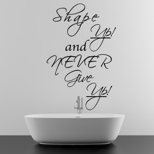 (31''x47'') Vinyl Wall Decal Quote Shape up and Never Give Up / Art Decor Sticker + Free Decal Gift!