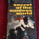 SECRET OF THE SUNLESS WORLD Carroll M. Capps Vintage 1969 Paperback 1st Printing