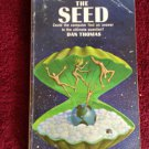 THE SEED Dan Thomas Vintage 1968  Paperback Ballantine Sci-fi