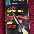 MORE ADVENTURES IN TIME AND SPACE Healy & McComas Vintage 1955 SCI-FI Paperback