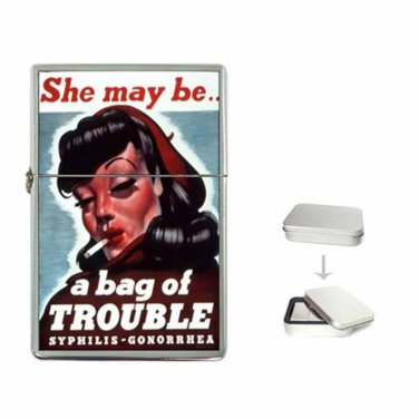 VD SHE MAY BE A BAG OF TROUBLE SYPHILIS GONORRHEA NEW Flip Top Lighter