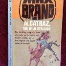 ALCATRAZ THE WILD STALLION Max Brand Vintage 1961 Pocket 6092 Paperback Western