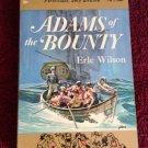 ADAMS OF THE BOUNTY Erle Wilson Vintage 1959 Paperback