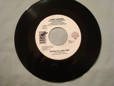 DAMN YANKEES WHERE YOU GOIN' NOW / THIS SIDE OF HELL NM WARNER 45 rpm Record