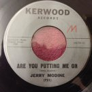 JERRY MODINE Are You Putting Me On / I Don't Care Anymore Kerwood 45 HEAR INDIE