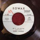 HARRY CHARLES My Laura / Challenge Of Love HEAR IT Rowax 45 rpm 802 NM-