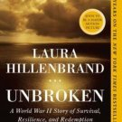 Unbroken A World War II Story of Survival, Resilience, & Redemption Hillenbrand