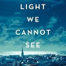 All the Light We Cannot See A Novel Hardcover by Anthony Doerr