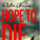 Hope to Die (Alex Cross) Hardcover by James Patterson