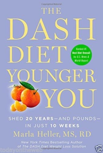 The DASH Diet Younger You: Shed 20 Years and Pounds in Just 10 Weeks