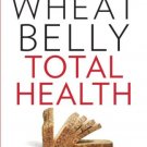 Wheat Belly Total Health Ultimate Grain Free Health & Weight Loss Life Plan