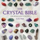 The Crystal Bible(Comprehensive Illustrated Guide to Crystals) by Judy Hall