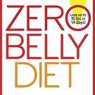 Zero Belly Diet: Lose Up to 16 lbs. in 14 Days by David Zinczenko