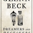 Dreamers & Deceivers True Stories of Heroes Villains Who Made America Glenn Beck