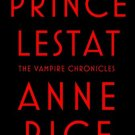 Prince Lestat: The Vampire Chronicles (Hardcover) by Anne Rice