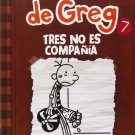 Diario de Greg 7: Tres no es compañía (Spanish Edition) by Jeff Kinney