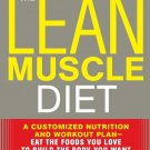 The Lean Muscle Diet: A Customized Nutrition and Workout Plan by Lou Schuler