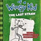 Diary of a Wimpy Kid: The Last Straw [Hardcover] by Jeff Kinney