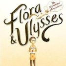 Flora and Ulysses: The Illuminated Adventures Hardcover by Kate DiCamillo