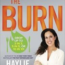 The Burn: Why Your Scale Is Stuck and What to Eat About It by Haylie Pomroy