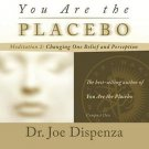 You Are the Placebo Meditation 2 Changing One Belief & Perception Audiobook CD