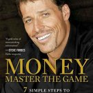 MONEY Master the Game: 7 Simple Steps to Financial Freedom by Tony Robbins