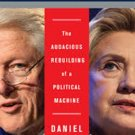 Clinton, Inc. The Audacious Rebuilding of a Political Machine by Daniel Halper
