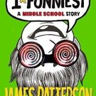 I Totally Funniest: A Middle School Story (I Funny) by James Patterson