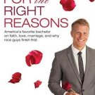 For the Right Reasons America's Favorite Bachelor on Faith, Love, Marriage