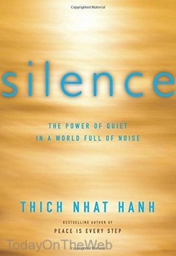 Silence The Power of Quiet in a World Full of Noise Hardcover by Thich Nhat Hanh