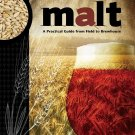 Malt: A Practical Guide from Field to Brewhouse by John Mallett