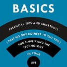 Pogue's Basics: Essential Tips and Shortcuts by David Pogue