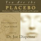 You Are the Placebo Meditation 1 Changing Two Beliefs & Perceptions Audiobook CD