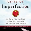 The Gifts of Imperfection Let Go of Who You Think You're Supposed to Be