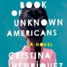 The Book of Unknown Americans A Novel (Hardcover) by Cristina Henríquez
